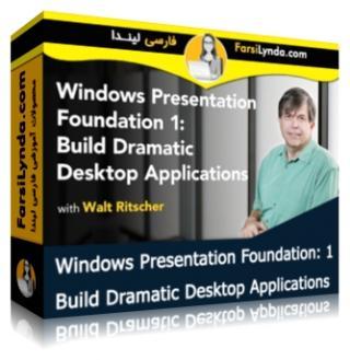لیندا _ آموزش WPF - بخش 1 : ساخت برنامه های دسکتاپ نمایشی (با زیرنویس فارسی AI)