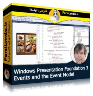 لیندا _ آموزش WPF - بخش 3 : رویدادها و مدل رویداد (با زیرنویس)