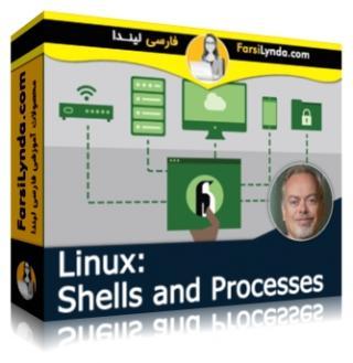 لیندا _ آموزش لینوکس: Shell ها و Processe ها (با زیرنویس فارسی AI)