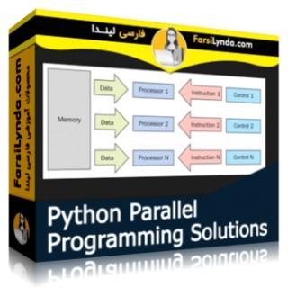 لیندا _ تکنیک های برنامه نویسی موازی با استفاده از پایتون (با زیرنویس)