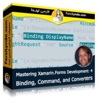 لیندا _ آموزش تسلط بر زامارین فرم بخش 4: Binding, Command و مبدل ها (با زیرنویس فارسی AI)