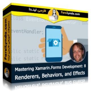 لیندا _ آموزش تسلط بر زامارین فرم بخش 8: Renderers, Behaviors و افکتها (با زیرنویس فارسی AI)