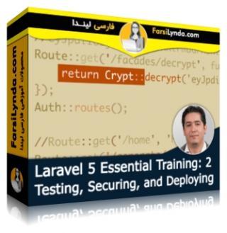 لیندا _ آموزش جامع لاراول 5 (بخش 2): تست، امنیت و انتشار (با زیرنویس فارسی AI)